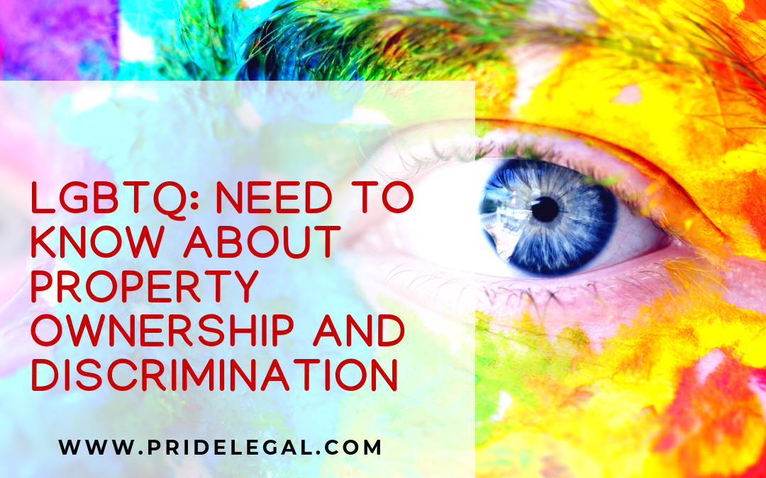 What You Need to Know about LGBT Property Ownership Discrimination
